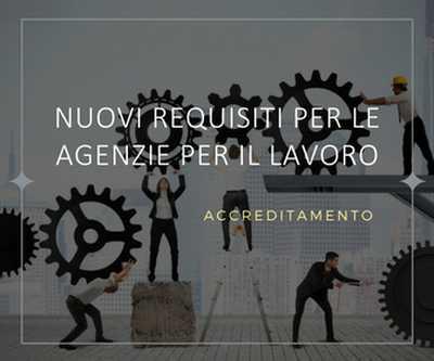 Nuovi requisiti per le agenzie per il lavoro