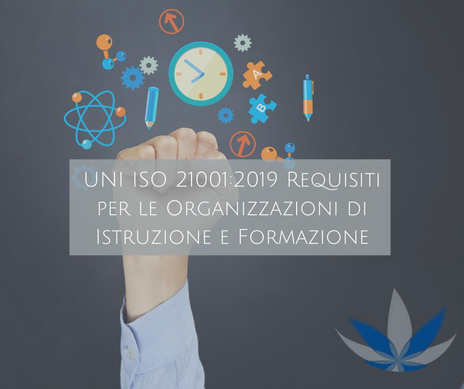 UNI ISO 21001:2019 – Requisiti Per Le Organizzazioni Di Istruzione E Formazione
