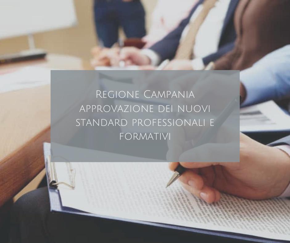 Regione Campania: Approvazione Dei Nuovi Standard Professionali E Formativi